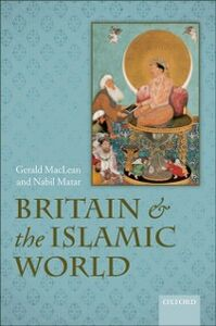 Ebook in inglese Britain and the Islamic World, 1558-1713 MacLean, Gerald , Matar, Nabil