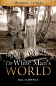 Foto Cover di White Man's World, Ebook inglese di Bill Schwarz, edito da OUP Oxford