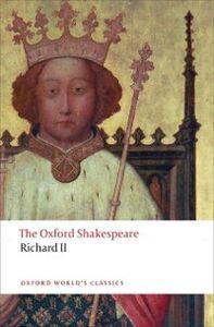 Ebook in inglese Richard II: The Oxford Shakespeare Shakespeare, William