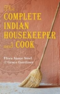 Ebook in inglese Complete Indian Housekeeper and Cook Gardiner, G. , Steel, F.A.