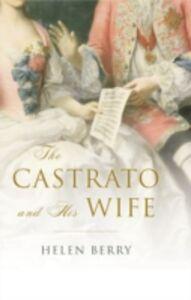 Foto Cover di Castrato and His Wife, Ebook inglese di Helen Berry, edito da OUP Oxford