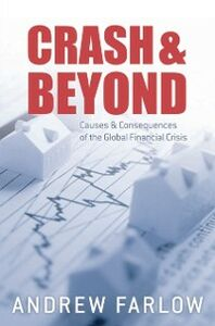 Foto Cover di Crash and Beyond: Causes and Consequences of the Global Financial Crisis, Ebook inglese di Andrew Farlow, edito da OUP Oxford