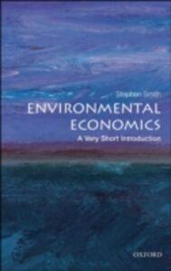 Foto Cover di Environmental Economics: A Very Short Introduction, Ebook inglese di Stephen Smith, edito da OUP Oxford