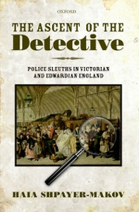Ebook in inglese Ascent of the Detective: Police Sleuths in Victorian and Edwardian England Shpayer-Makov, Haia