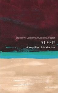 Foto Cover di Sleep: A Very Short Introduction, Ebook inglese di Russell G. Foster,Steven W. Lockley, edito da OUP Oxford