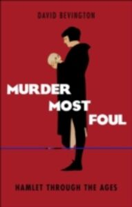 Foto Cover di Murder Most Foul: Hamlet Through the Ages, Ebook inglese di David Bevington, edito da OUP Oxford