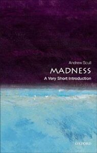 Foto Cover di Madness, Ebook inglese di Andrew Scull, edito da Oxford University Press