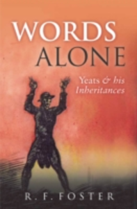 Ebook in inglese Words Alone: Yeats and his Inheritances Foster, R. F.