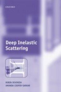 Ebook in inglese Deep Inelastic Scattering Cooper-Sarkar, Amanda , Devenish, Robin