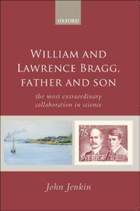 Ebook in inglese William and Lawrence Bragg, Father and Son: The Most Extraordinary Collaboration in Science Jenkin, John