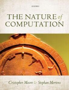Foto Cover di Nature of Computation, Ebook inglese di Stephan Mertens,Cristopher Moore, edito da OUP Oxford