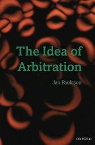 Foto Cover di Idea of Arbitration, Ebook inglese di Jan Paulsson, edito da OUP Oxford
