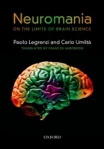 Ebook in inglese Neuromania:On the limits of brain science Legrenzi, Paolo , Umilta, Carlo