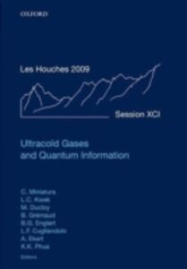 Foto Cover di Ultracold Gases and Quantum Information: Lecture Notes of the Les Houches Summer School in Singapore: Volume 91, July 2009, Ebook inglese di  edito da OUP Oxford