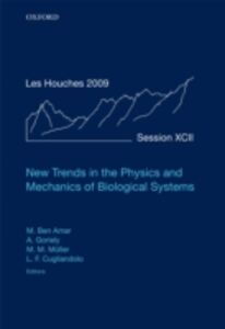 Ebook in inglese New Trends in the Physics and Mechanics of Biological Systems: Lecture Notes of the Les Houches Summer School: Volume 92, July 2009