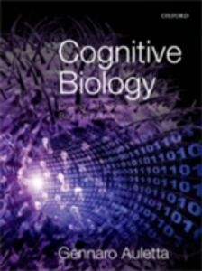 Ebook in inglese Cognitive Biology: Dealing with Information from Bacteria to Minds Auletta, Gennaro