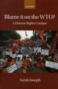 Ebook in inglese Blame it on the WTO?: A Human Rights Critique Joseph, Sarah