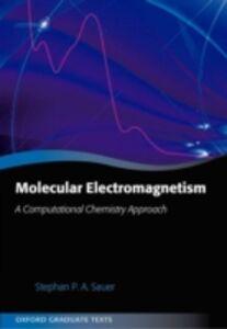 Foto Cover di Molecular Electromagnetism: A Computational Chemistry Approach, Ebook inglese di Stephan P. A. Sauer, edito da OUP Oxford