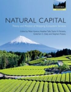 Foto Cover di Natural Capital: Theory and Practice of Mapping Ecosystem Services, Ebook inglese di  edito da OUP Oxford
