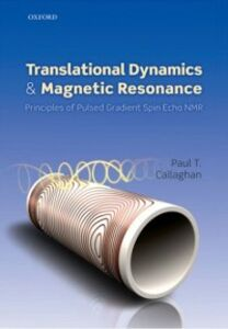 Foto Cover di Translational Dynamics and Magnetic Resonance: Principles of Pulsed Gradient Spin Echo NMR, Ebook inglese di Paul T. Callaghan, edito da OUP Oxford