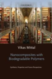 Nanocomposites with Biodegradable Polymers: Synthesis, Properties, and Future Perspectives