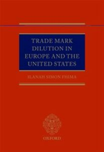 Ebook in inglese Trade Mark Dilution in Europe and the United States Simon Fhima, Ilanah