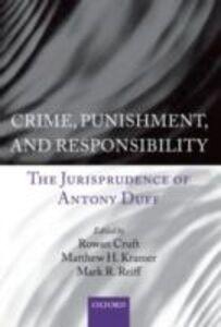 Foto Cover di Crime, Punishment, and Responsibility: The Jurisprudence of Antony Duff, Ebook inglese di  edito da OUP Oxford