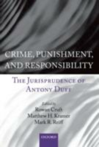 Ebook in inglese Crime, Punishment, and Responsibility: The Jurisprudence of Antony Duff -, -