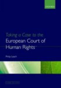 Ebook in inglese Taking a Case to the European Court of Human Rights Leach, Philip