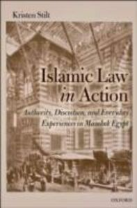 Foto Cover di Islamic Law in Action: Authority, Discretion, and Everyday Experiences in Mamluk Egypt, Ebook inglese di Kristen Stilt, edito da OUP Oxford