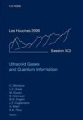 Ultracold Gases and Quantum Information: Lecture Notes of the Les Houches Summer School in Singapore: Volume 91, July 2009