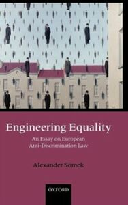 Ebook in inglese Engineering Equality: An Essay on European Anti-Discrimination Law Somek, Alexander