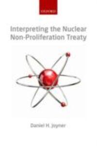 Ebook in inglese Interpreting the Nuclear Non-Proliferation Treaty Joyner, Daniel H.