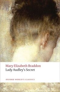 Foto Cover di Lady Audley's Secret, Ebook inglese di Mary Elizabeth Braddon, edito da OUP Oxford