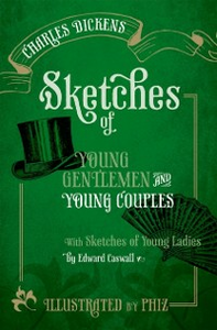 Ebook in inglese Sketches of Young Gentlemen and Young Couples: with Sketches of Young Ladies by Edward Caswall Dickens, Charles
