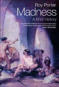 Foto Cover di Madness: A Brief History, Ebook inglese di Roy Porter, edito da OUP Oxford