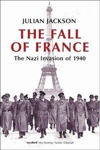 Foto Cover di Fall of France: The Nazi Invasion of 1940, Ebook inglese di Julian Jackson, edito da OUP Oxford