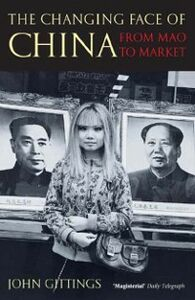 Foto Cover di Changing Face of China: From Mao to Market, Ebook inglese di John Gittings, edito da OUP Oxford