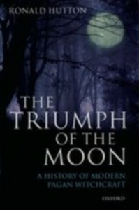 Ebook in inglese Triumph of the Moon: A History of Modern Pagan Witchcraft Hutton, Ronald