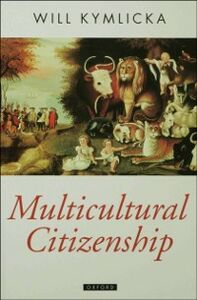Ebook in inglese Multicultural Citizenship: A Liberal Theory of Minority Rights Kymlicka, Will