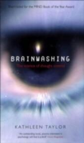 Brainwashing: The science of thought control
