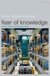 Fear of Knowledge:Against Relativism and Constructivism