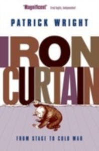 Ebook in inglese Iron Curtain: From Stage to Cold War Wright, Patrick