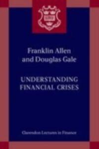 Foto Cover di Understanding Financial Crises, Ebook inglese di Franklin Allen,Douglas Gale, edito da OUP Oxford