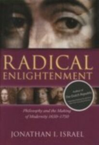 Ebook in inglese Radical Enlightenment: Philosophy and the Making of Modernity 1650-1750 Israel, Jonathan I.