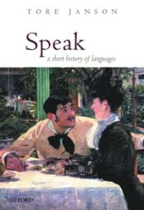 Foto Cover di Speak: A Short History of Languages, Ebook inglese di Tore Janson, edito da OUP Oxford