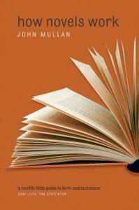 Foto Cover di How Novels Work, Ebook inglese di John Mullan, edito da OUP Oxford