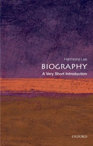 Ebook in inglese Biography: A Very Short Introduction Lee, Hermione