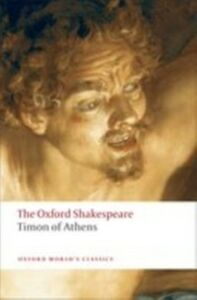 Ebook in inglese Timon of Athens: The Oxford Shakespeare Shakespeare, William
