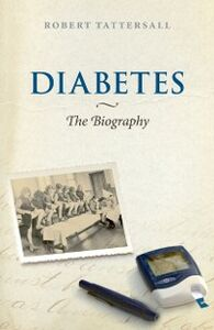 Ebook in inglese Diabetes: The Biography Tattersall, Robert